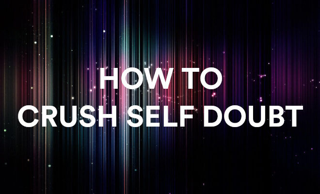how to crush self doubt